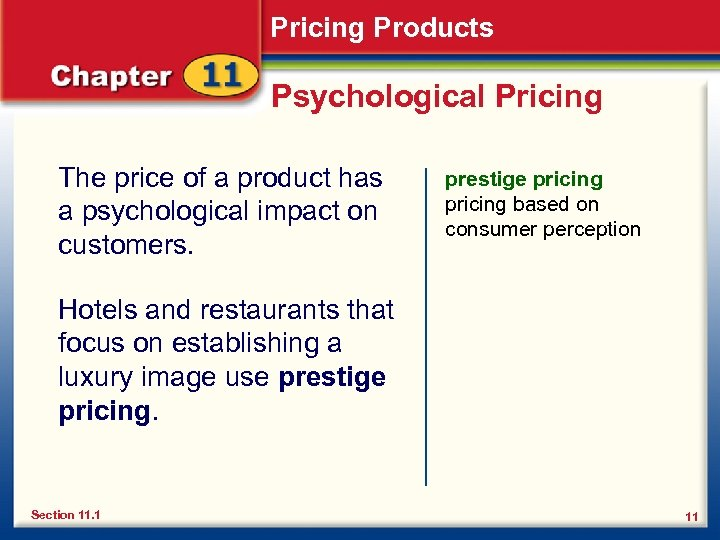 Pricing Products Psychological Pricing The price of a product has a psychological impact on