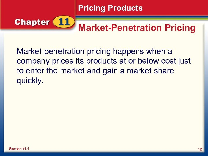 Pricing Products Market-Penetration Pricing Market-penetration pricing happens when a company prices its products at