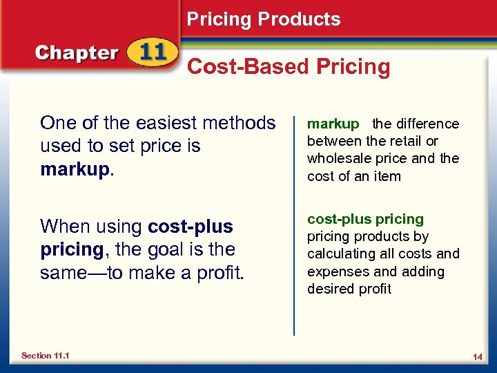 Pricing Products Cost-Based Pricing One of the easiest methods used to set price is