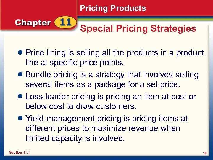 Pricing Products Special Pricing Strategies Price lining is selling all the products in a