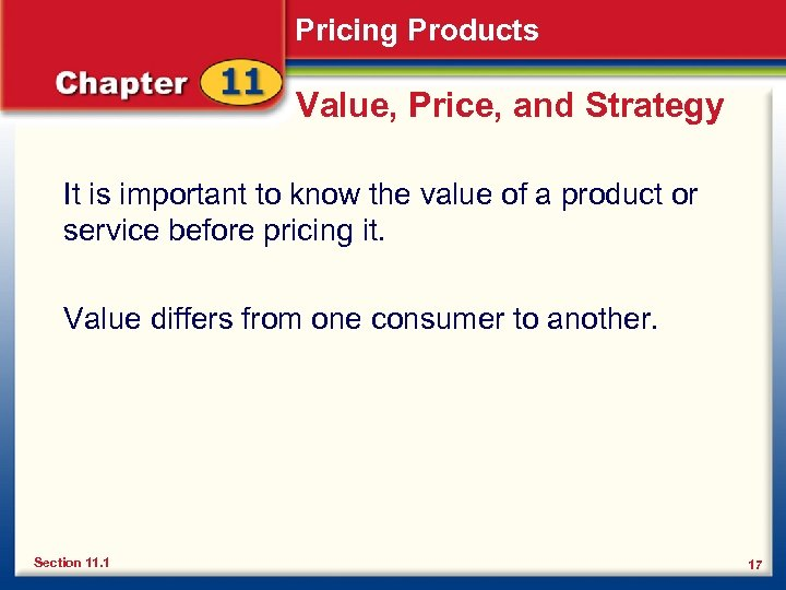Pricing Products Value, Price, and Strategy It is important to know the value of