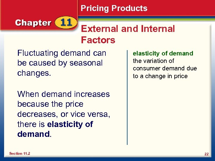 Pricing Products External and Internal Factors Fluctuating demand can be caused by seasonal changes.