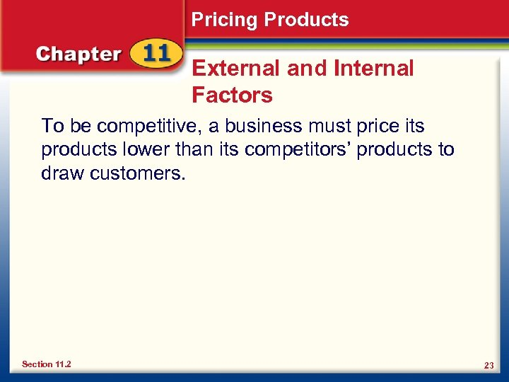 Pricing Products External and Internal Factors To be competitive, a business must price its