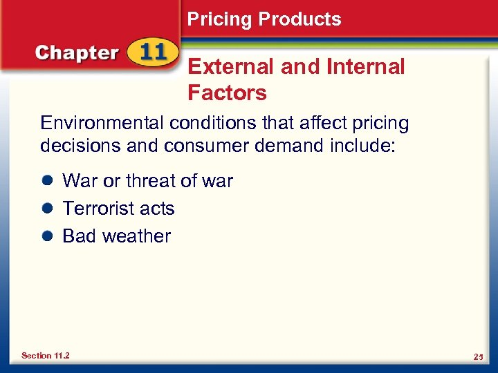 Pricing Products External and Internal Factors Environmental conditions that affect pricing decisions and consumer