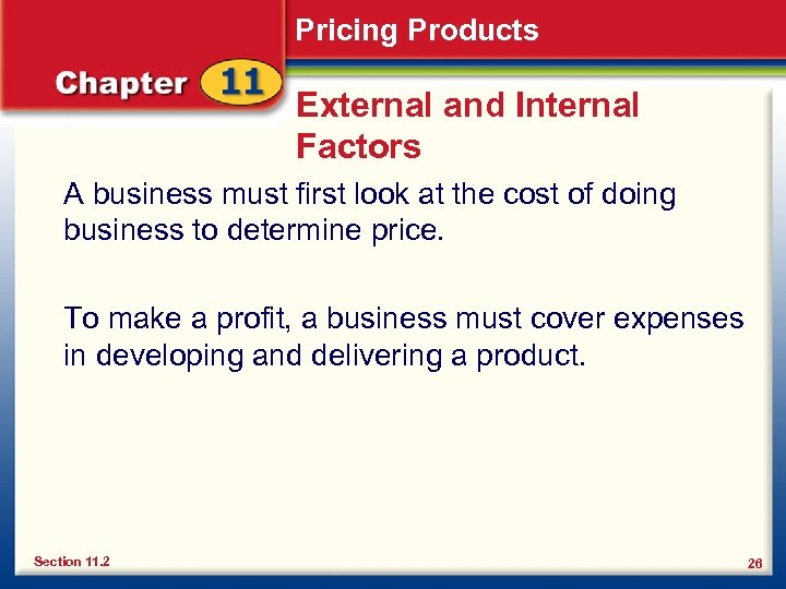 Pricing Products External and Internal Factors A business must first look at the cost