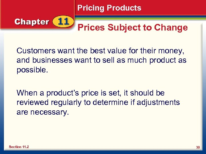 Pricing Products Prices Subject to Change Customers want the best value for their money,