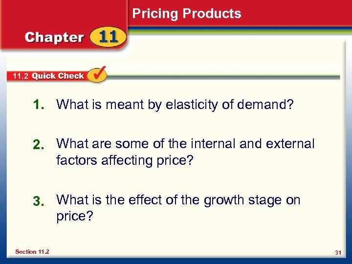 Pricing Products 11. 2 1. What is meant by elasticity of demand? 2. What