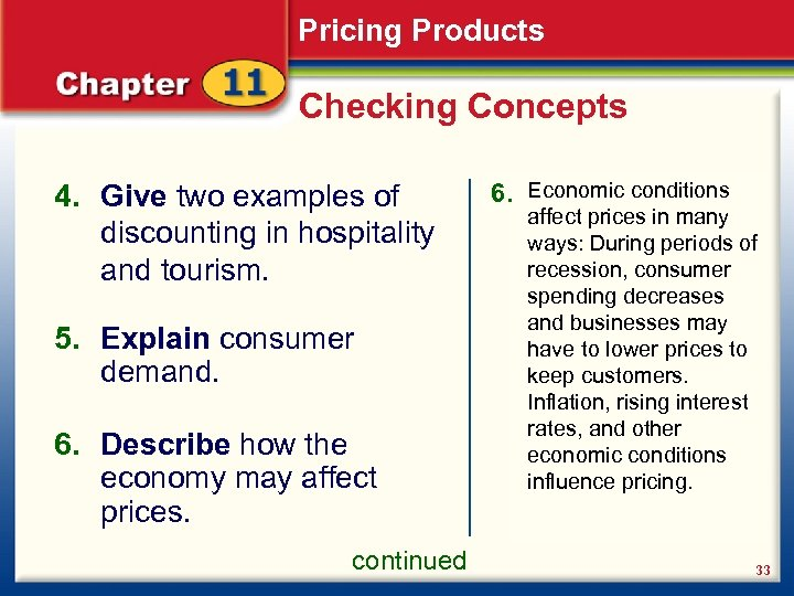 Pricing Products Checking Concepts 4. Give two examples of discounting in hospitality and tourism.