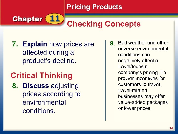 Pricing Products Checking Concepts 7. Explain how prices are affected during a product's decline.