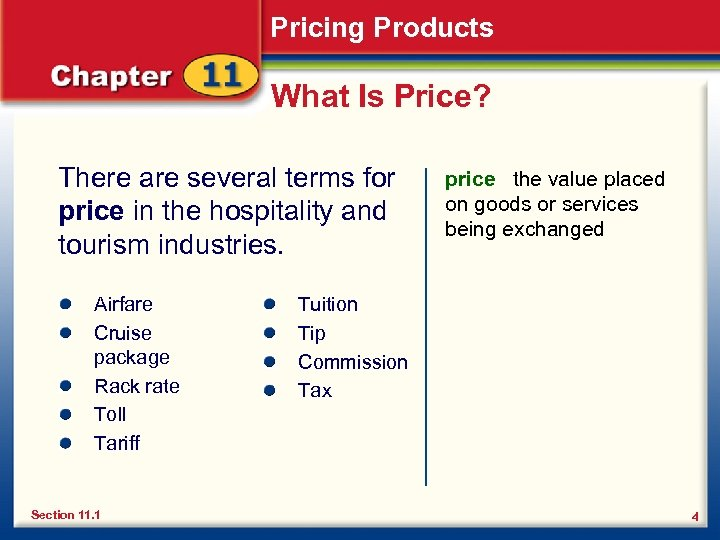 Pricing Products What Is Price? There are several terms for price in the hospitality