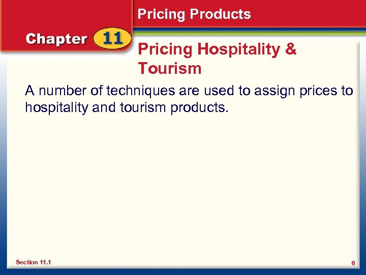 Pricing Products Pricing Hospitality & Tourism A number of techniques are used to assign