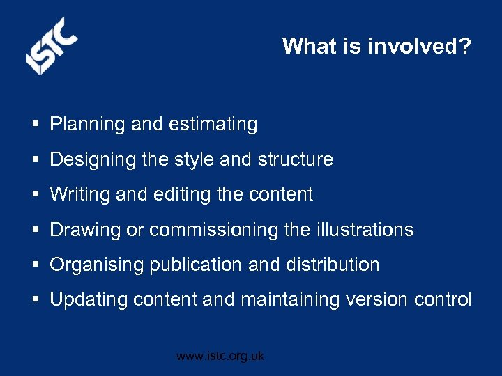 What is involved? § Planning and estimating § Designing the style and structure §