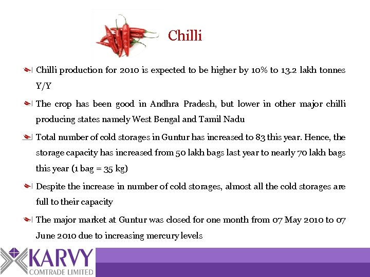 Chilli production for 2010 is expected to be higher by 10% to 13. 2