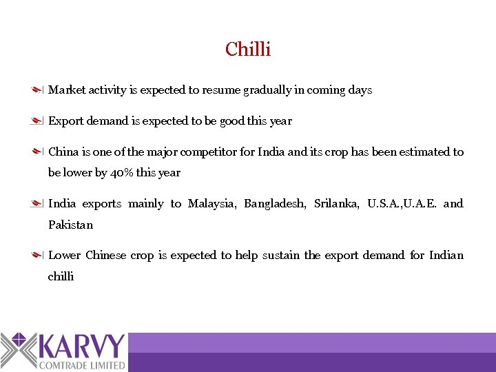 Chilli Market activity is expected to resume gradually in coming days Export demand is