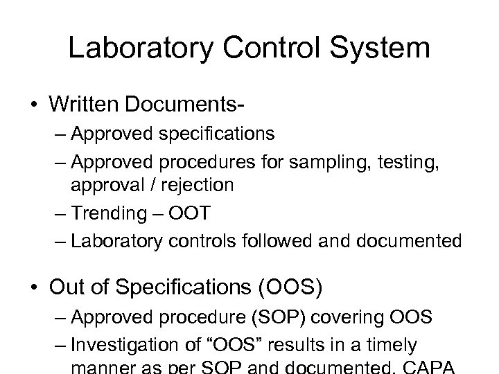 Laboratory Control System • Written Documents– Approved specifications – Approved procedures for sampling, testing,