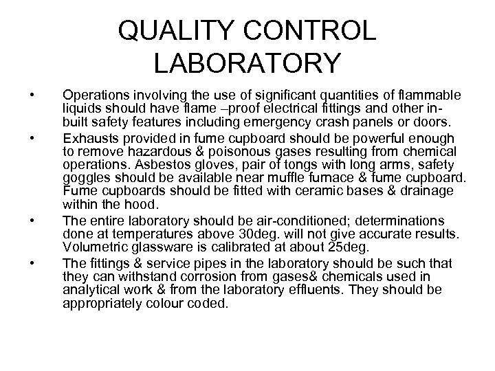 QUALITY CONTROL LABORATORY • • Operations involving the use of significant quantities of flammable