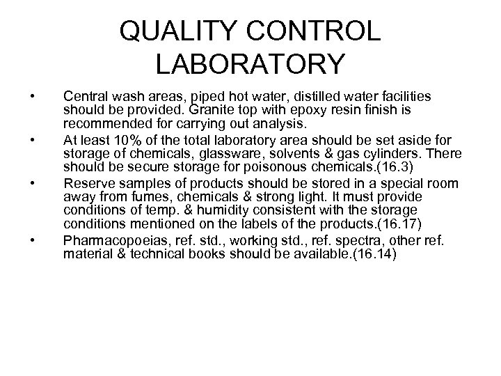 QUALITY CONTROL LABORATORY • • Central wash areas, piped hot water, distilled water facilities