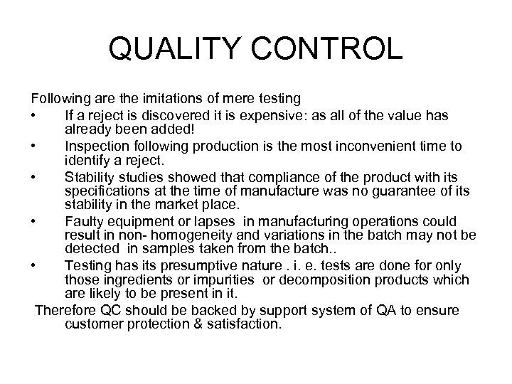QUALITY CONTROL Following are the imitations of mere testing • If a reject is
