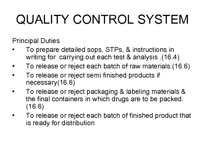 QUALITY CONTROL SYSTEM Principal Duties • To prepare detailed sops, STPs, & instructions in