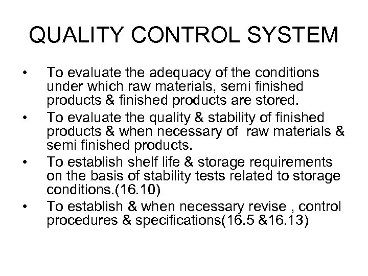 QUALITY CONTROL SYSTEM • • To evaluate the adequacy of the conditions under which