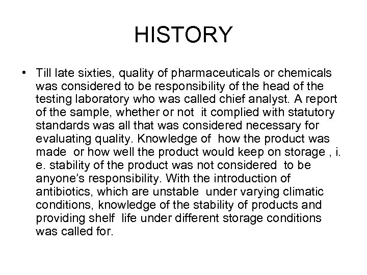 HISTORY • Till late sixties, quality of pharmaceuticals or chemicals was considered to be