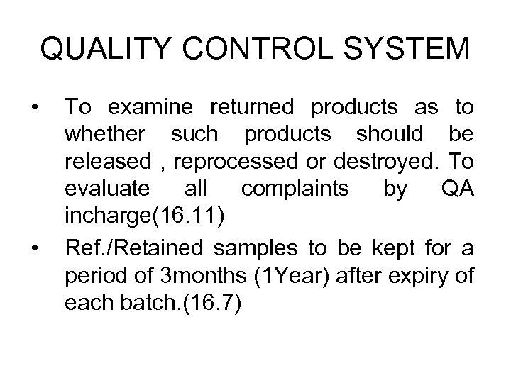 QUALITY CONTROL SYSTEM • • To examine returned products as to whether such products