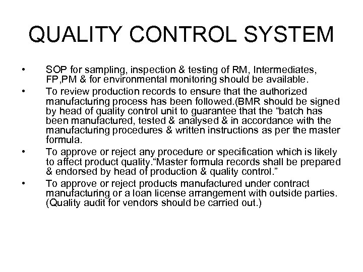 QUALITY CONTROL SYSTEM • • SOP for sampling, inspection & testing of RM, Intermediates,