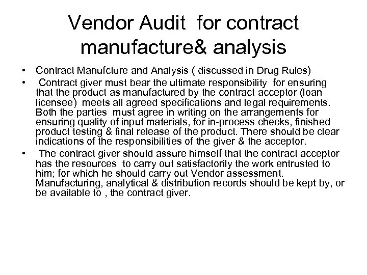 Vendor Audit for contract manufacture& analysis • Contract Manufcture and Analysis ( discussed in
