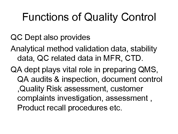 Functions of Quality Control QC Dept also provides Analytical method validation data, stability data,