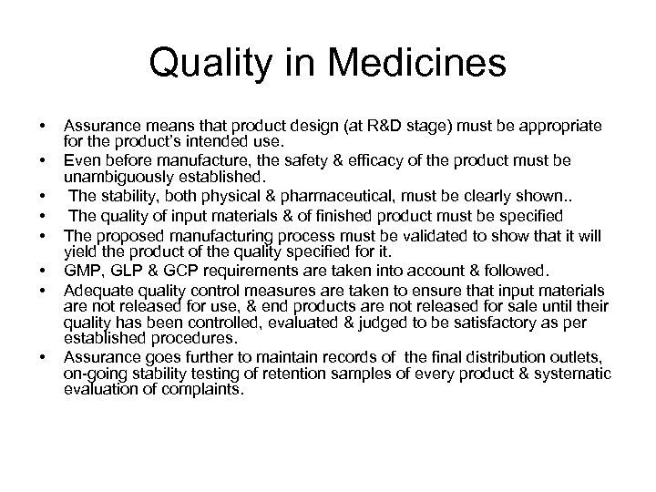 Quality in Medicines • • Assurance means that product design (at R&D stage) must