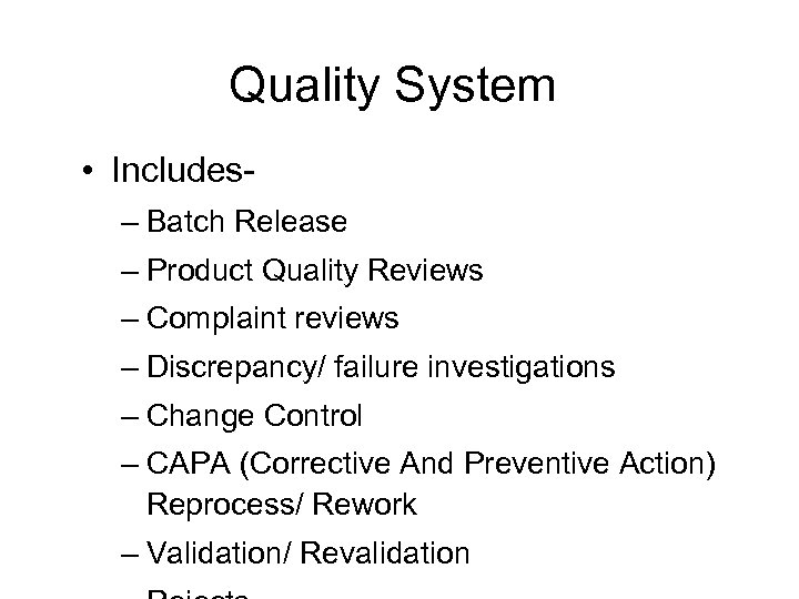 Quality System • Includes– Batch Release – Product Quality Reviews – Complaint reviews –
