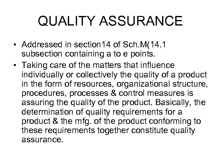 QUALITY ASSURANCE • Addressed in section 14 of Sch. M(14. 1 subsection containing a