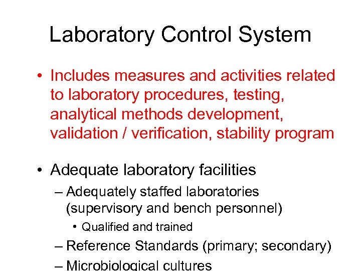 Laboratory Control System • Includes measures and activities related to laboratory procedures, testing, analytical