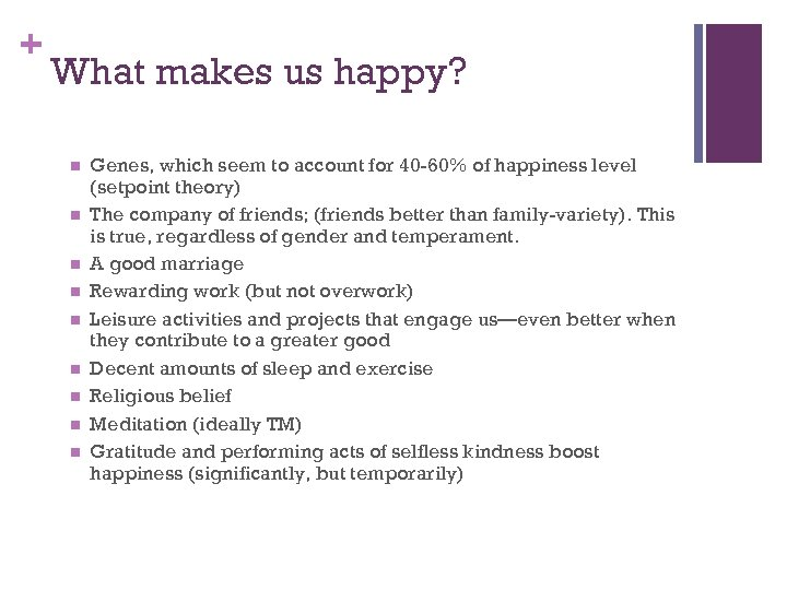 + What makes us happy? n n n n n Genes, which seem to