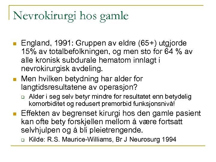 Nevrokirurgi hos gamle n n England, 1991: Gruppen av eldre (65+) utgjorde 15% av