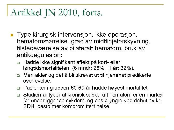 Artikkel JN 2010, forts. n Type kirurgisk intervensjon, ikke operasjon, hematomstørrelse, grad av midtlinjeforskyvning,