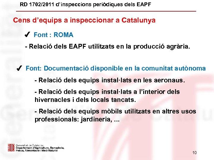 RD 1702/2011 d'inspeccions periòdiques dels EAPF Cens d'equips a inspeccionar a Catalunya ✔ Font