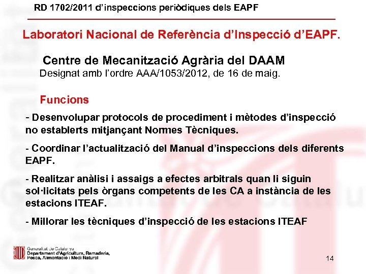 RD 1702/2011 d'inspeccions periòdiques dels EAPF Laboratori Nacional de Referència d'Inspecció d'EAPF. Centre de