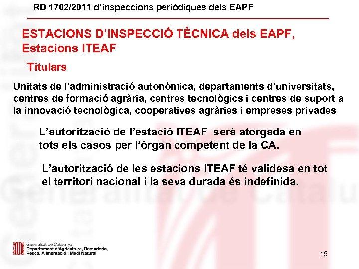 RD 1702/2011 d'inspeccions periòdiques dels EAPF ESTACIONS D'INSPECCIÓ TÈCNICA dels EAPF, Estacions ITEAF Titulars