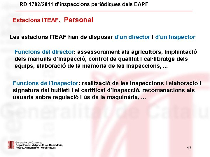 RD 1702/2011 d'inspeccions periòdiques dels EAPF Estacions ITEAF. Personal Les estacions ITEAF han de