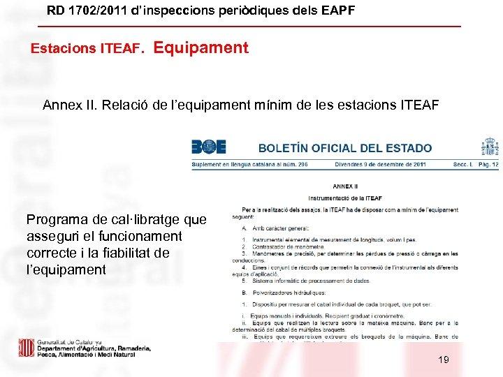 RD 1702/2011 d'inspeccions periòdiques dels EAPF Estacions ITEAF. Equipament Annex II. Relació de l'equipament