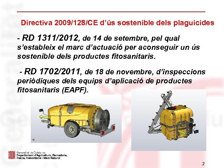 Directiva 2009/128/CE d'ús sostenible dels plaguicides - RD 1311/2012, de 14 de setembre, pel