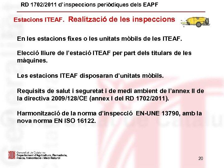 RD 1702/2011 d'inspeccions periòdiques dels EAPF Estacions ITEAF. Realització de les inspeccions En les