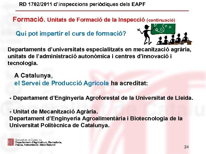 RD 1702/2011 d'inspeccions periòdiques dels EAPF Formació. Unitats de Formació de la Inspecció (continuació)