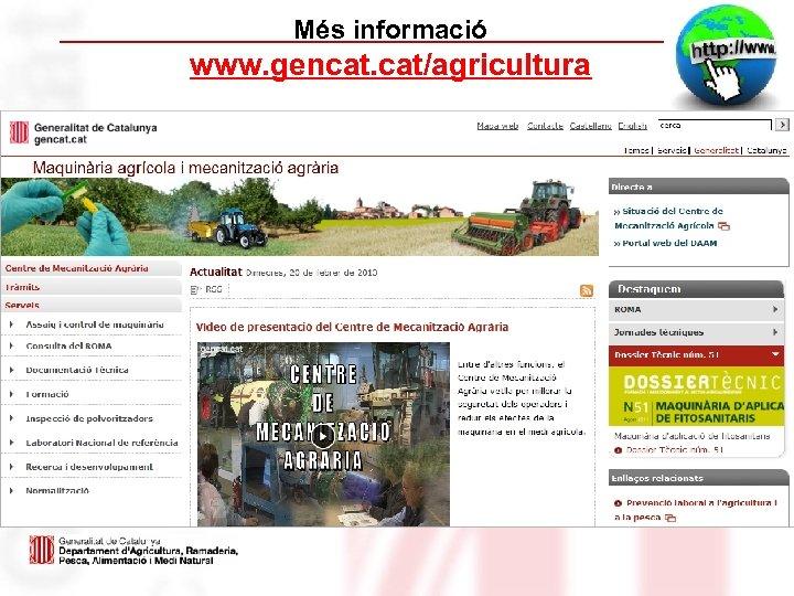 Més informació www. gencat. cat/agricultura