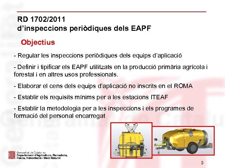 RD 1702/2011 d'inspeccions periòdiques dels EAPF Objectius - Regular les inspeccions periòdiques dels equips