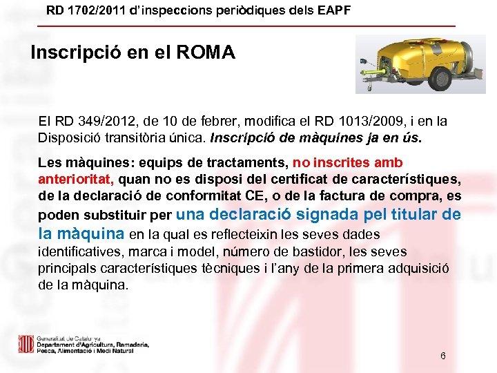 RD 1702/2011 d'inspeccions periòdiques dels EAPF Inscripció en el ROMA El RD 349/2012, de