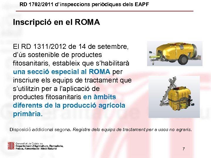 RD 1702/2011 d'inspeccions periòdiques dels EAPF Inscripció en el ROMA El RD 1311/2012 de