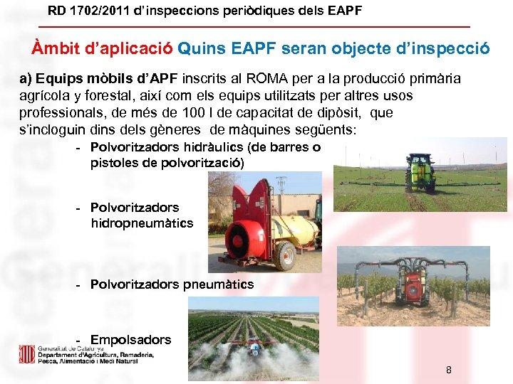 RD 1702/2011 d'inspeccions periòdiques dels EAPF Àmbit d'aplicació Quins EAPF seran objecte d'inspecció a)