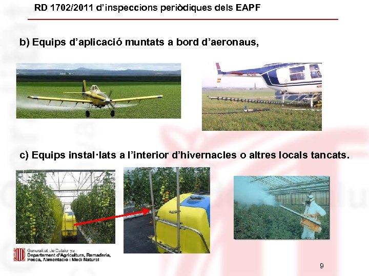 RD 1702/2011 d'inspeccions periòdiques dels EAPF b) Equips d'aplicació muntats a bord d'aeronaus, c)